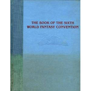 The Book of the Sixth World Fantasy Convention by Jack Vance (First Edition) Signed Jack Vance [Very Good] [Hardcover]