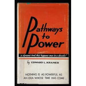 Pathways to Power (SIGNED FIRST EDITION) Kramer, Edward L.; Illustrated by Ric Estrada [Very Good] [Hardcover]