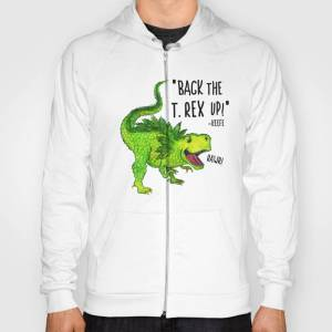 Society6 Back the T. Rex up! Hoody by shannonmessenger