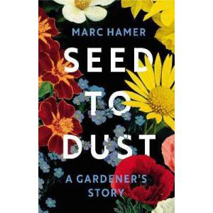 Vintage Publishing Seed to Dust by Marc Hamer